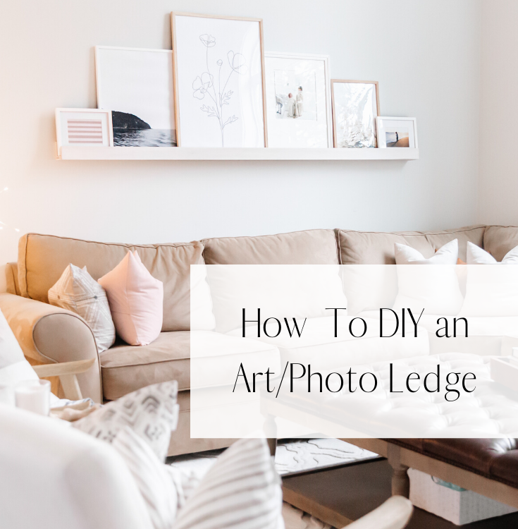 How To DIY a Picture or Art Ledge Quickly and Easily